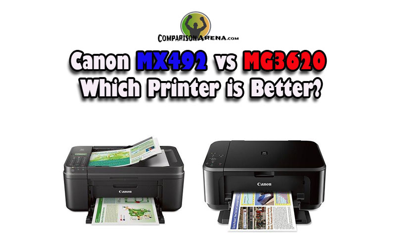 Canon MX492 vs MG3620