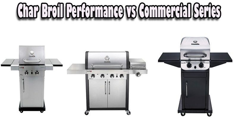 Char Broil Performance vs Commercial Series