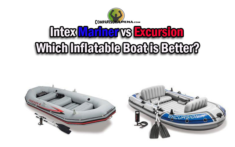 Intex Mariner vs Excursion