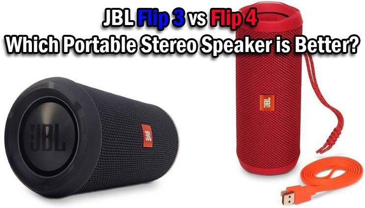 JBL Flip 3 vs Flip 4