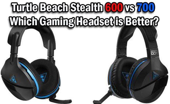 Turtle Beach Stealth 600 vs 700