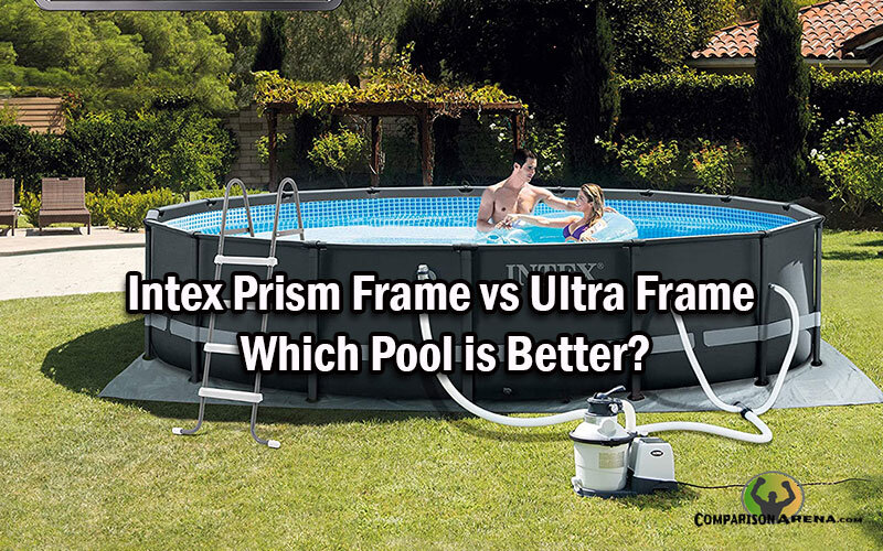 Intex Prism Frame vs Ultra Frame
