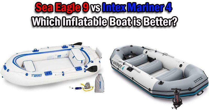 Sea Eagle 9 vs Intex Mariner 4