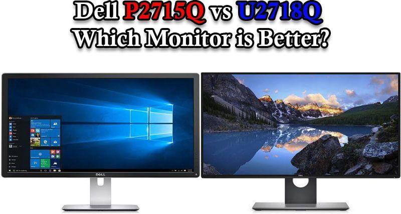 Dell P2715Q vs U2718Q