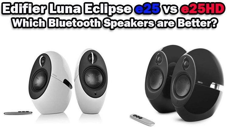 Edifier-Luna-Eclipse-e25-vs-e25HD