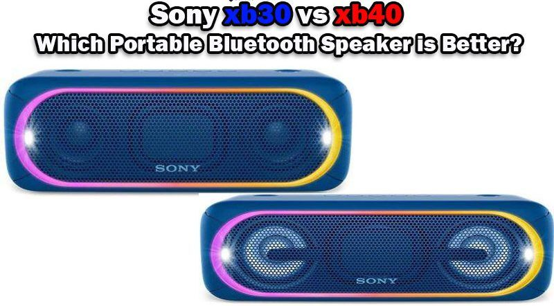 Sony xb30 vs xb40